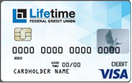 Get the Lifetime FCU Debit Card
